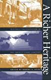 A Richer Heritage: Historic Preservation in the Twenty-First Century (Richard Hampton Jenrette Series in Architecture and the Decorative Arts)