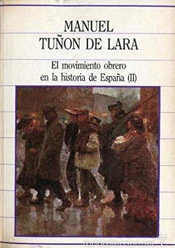 El movimiento obrero en la historia de España (II: Amazon.es: Manuel Tuñon de Lara, Novela: Libros