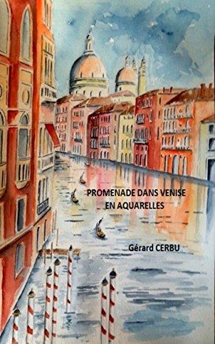 PROMENADE DANS VENISE EN AQUARELLES (French Edition)