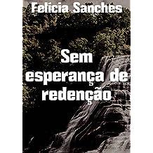 Sem esperança de redenção (Portuguese Edition)
