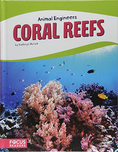 Coral Reefs (Focus Readers: Animal Engineers: Beacon Level) (Star Polyp Coral)