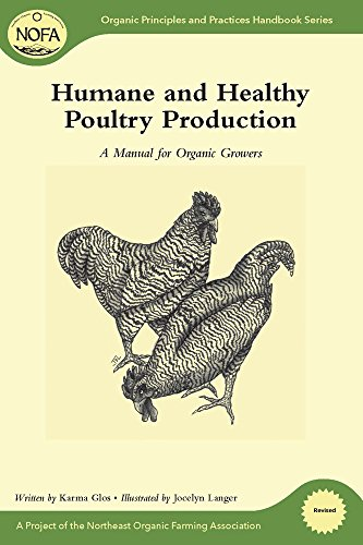 NOFA Guides Set: Humane and Healthy Poultry Production: A Manual for Organic Growers (Organic Principles and Practices Handbook Series) by Karma Glos