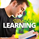 Ultra-Fast Learning Hypnosis: Learn What You Need at Lightning Speed, with Hypnosis Speech by  Hypnosis Live Narrated by  Hypnosis Live