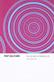 Pop Culture: The Culture of Everyday Life