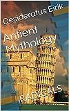 Antient Mythology: RADICALS