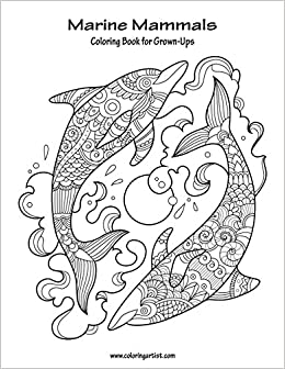amazoncom marine mammals coloring book for grown ups 1 volume 1 9781530942893 nick snels books