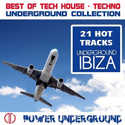Underground Ibiza (21 Hot Tracks, Best of Tech House, Techno Underground Collection)