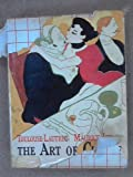The Art of Cuisine, Henri De Toulouse-Lautrec and Maurice Joyant, 0805041109