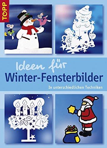 Ideen für Winter-Fensterbilder: In unterschiedlichen Techniken. Eine riesige Fundgrube für die beste Bastelzeit des Jahres!