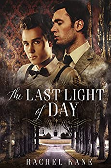 The Last Light of Day: A Gay Gothic Romance by [Kane, Rachel]
