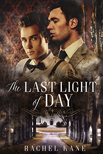 The Last Light of Day: A Gay Gothic Romance