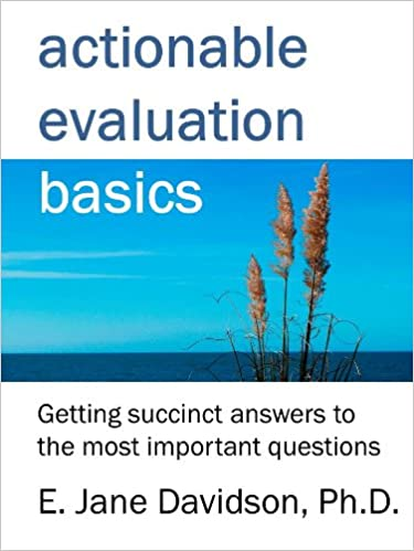 Actionable evaluation basics getting succinct answers to the most actionable evaluation basics getting succinct answers to the most important questions minibook 2nd edition kindle edition fandeluxe Images