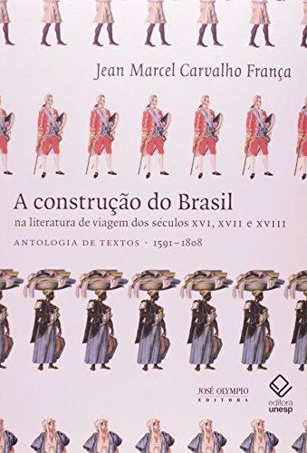 A construção do Brasil na literatura de viagem dos séculos XVI, XVII e XVIII