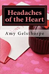 Headaches of the Heart by Amy Gelsthorpe (2014-05-11) Paperback