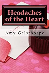 Headaches of the Heart by Amy Gelsthorpe (2014-05-11)