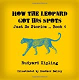 How the Leopard Got His Spots, Rudyard Kipling, 1497392853