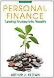 Personal Finance : Turning Money into Wealth, Keown, Arthur J., 0132925842