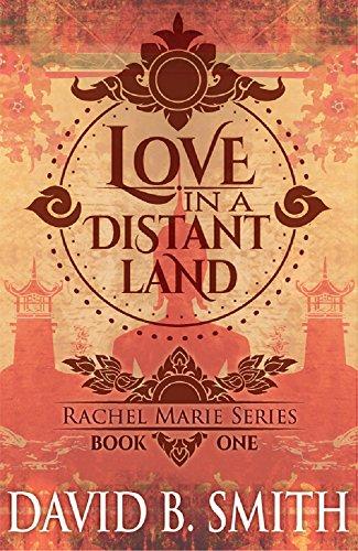 Love in a Distant Land (Rachel Marie Series Book 1)