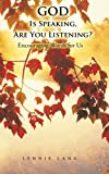 God Is Speaking, Are You Listening?, Lynnie Lang, 1491831197