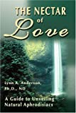 The Nectar of Love, Lynn A. Anderson, 059513078X