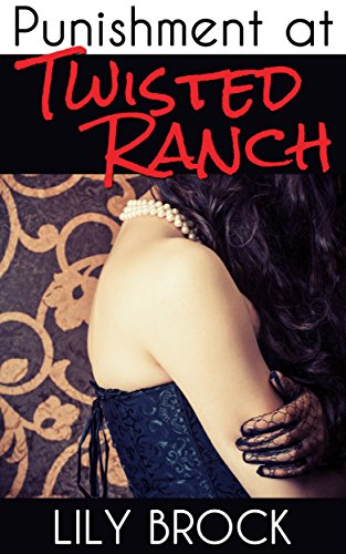 Punishment at Twisted Ranch: An Erotic BDSM Story (Twisted Ranch Series Book 5)