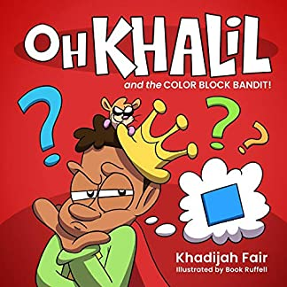 Oh Khalil and the Color Block Bandit: Oh Khalil