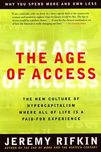 Age of Access: The New Culture of Hypercapitalism, Where All of Life is a Paid-for Experience (Paperback) - Common