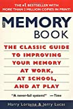img - for The Memory Book: The Classic Guide to Improving Your Memory at Work, at School, and at Play book / textbook / text book