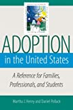 Adoption in the United States, Martha J. Henry and Daniel Pollack, 1933478209
