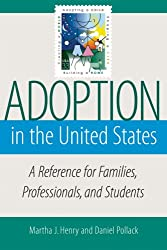 Adoption in the United States: A Reference for Families, Professionals, and Students