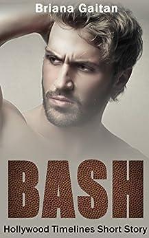 Bash (Hollywood Timelines) by [Gaitan, Briana]