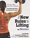 The New Rules of Lifting for Women: Lift Like a Man, Look Like a Goddess by Lou Schuler, Cassandra Forsythe(December 27, 2007) Hardcover