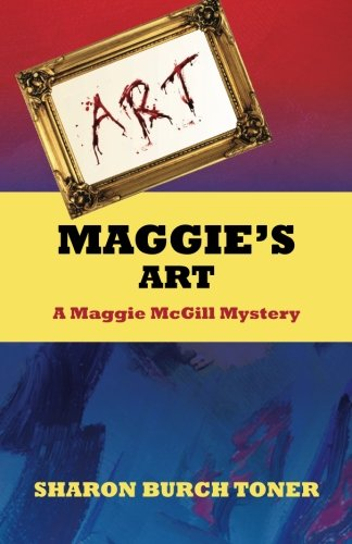 Book: Maggie's Art (Maggie McGill Mysteries Book 2) by Sharon Burch Toner