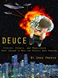 img - for Deuce - Stories, Essays, and Monologues Short Enough to Make for Perfect Bowl Reading book / textbook / text book