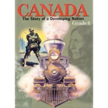 Canada: The Story of a Developing Nation ,by Deir, Elspeth ( 2000 ) Hardcover