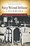 img - for Mary McLeod Bethune in Florida: Bringing Social Justice to the Sunshine State book / textbook / text book
