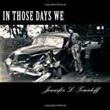 In Those Days We, Jennifer Tomaloff, 1479376450