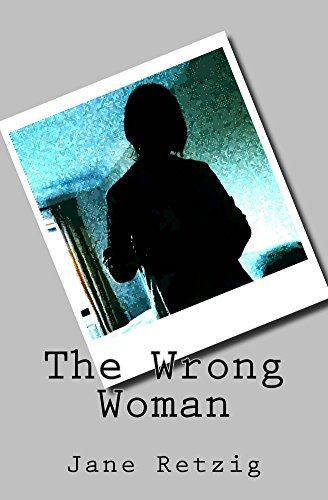 The Wrong Woman by [Retzig, Jane]