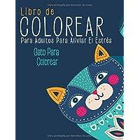 Libro de Colorear Para Adultos Para Aliviar El Estrés: Gato Para Colorear (Spanish Edition)