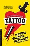 Tattoo (A Pepe Carvalho Mystery)