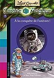 A LA CONQUÊTE DE L'UNIVERS !