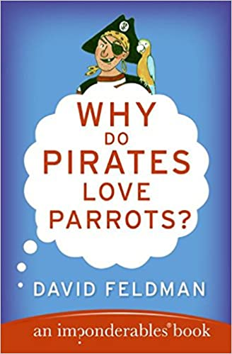 Why Do Pirates Love Parrots? (Imponderables Books )