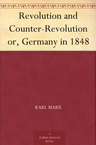 Revolution and Counter-Revolution or, Germany in 1848