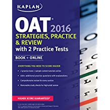 Kaplan OAT 2016 Strategies, Practice, and Review with 2 Practice Tests: Book + Online