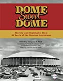 img - for Dome Sweet Dome: History and Highlights from 35 Years of the Houston Astrodome (The SABR Digital Library) (Volume 45) book / textbook / text book