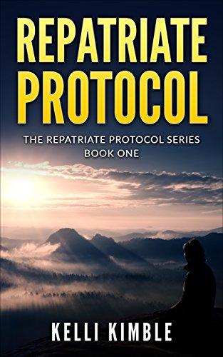 Repatriate Protocol (The Repatriate Protocol Book 1) by [Kimble, Kelli]