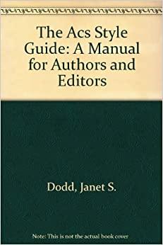 Book The ACS Style Guide: A Manual for Authors and Editors