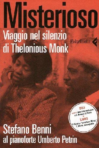 Misterioso. Viaggio nel silenzio di Thelonious Monk. Con DVD
