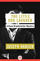 The Little Dog Laughed (The Dave Brandstetter Mysteries Book 8)