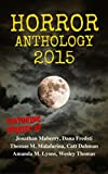 Horror Anthology 2015 (Moon Books Presents Book 1)